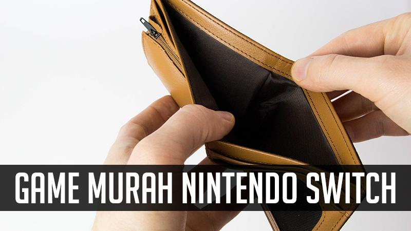 7 <em>Game</em> Murah dengan Harga di Bawah Rp150.000,- untuk Nintendo Switch